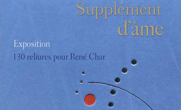 Visuel du projet Supplément d'âme. 130 reliures pour René Char