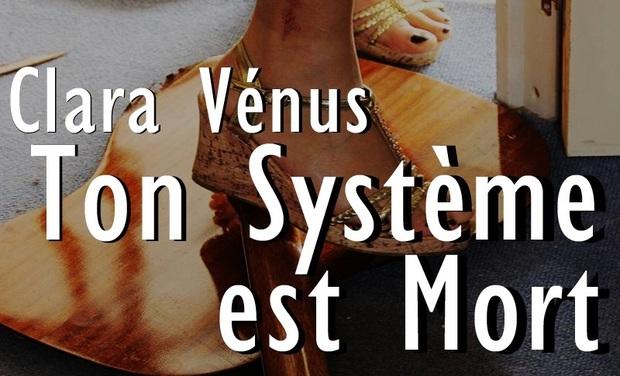 Visueel van project «TON SYSTEME EST MORT» : Aidez le groupe rock CLARA VENUS a sortir leur 1er album.
