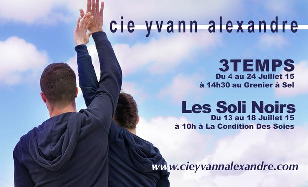 Visuel du projet Cie Yvann Alexandre - 3TEMPS/les Soli Noirs - Avignon OFF