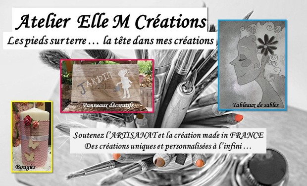 Visuel du projet Atelier Elle M Créations - Les pieds sur terre ... la tête dans mes créations.