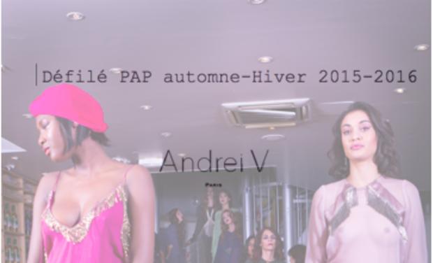 Visuel du projet 1er défilé parisien d'Andreï V PAP 2015-2016
