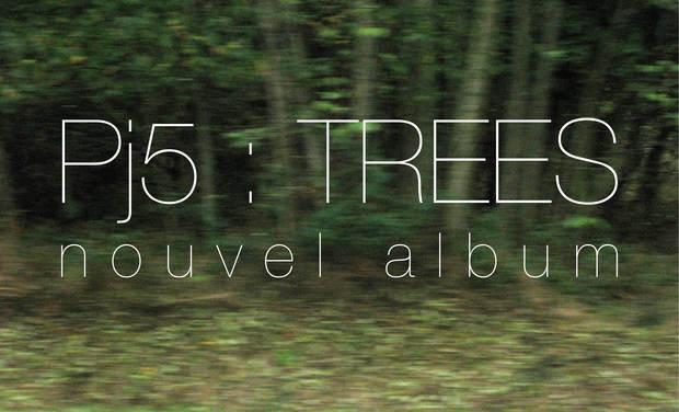 Visuel du projet Deuxième album du Pj5 : TREES