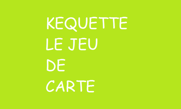 Project visual Kéquette le jeu de cartes