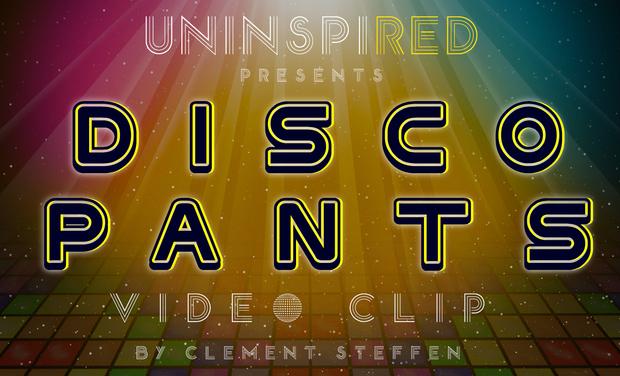 Visueel van project UNINSPIRED's DiscoPants Video Clip