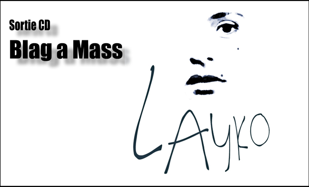 Visueel van project LAYKO - Blag A Mass - Sortie CD