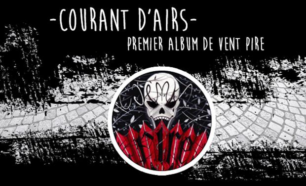 Visuel du projet Courant d'airs - Premier album de Vent Pire