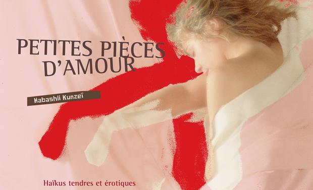 Visuel du projet Petites pièces d'amour, les haïkus érotiques d'Habashli Kunzeï