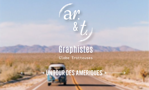 Visuel du projet Un tour des Amériques, Les Graphistes Globe Trotteuses vous diront TOUT ! Ar. & T.