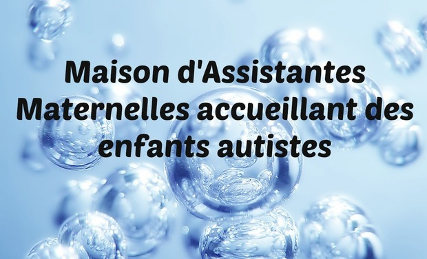 Visueel van project Ensemble créons une Maison d'Assistantes Maternelles pour accueillir les enfants autistes