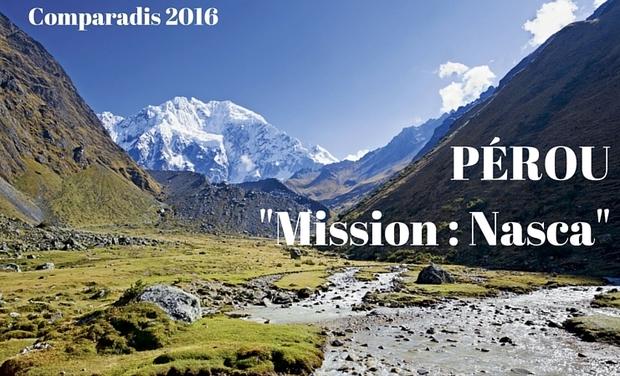 """Visuel du projet """"Mission : Nasca 2016"""" Projet Solidaire et tournage d'un film au Pérou!"""