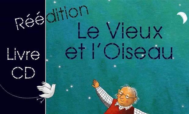 """Visuel du projet """"Le vieux et l'oiseau"""" - réédition du Livre-CD"""