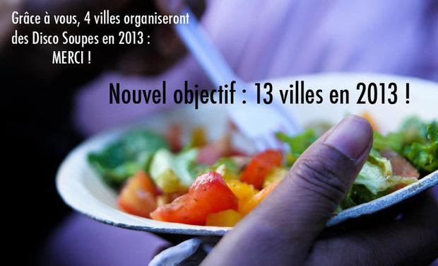 Visuel du projet Nouvel objectif : Disco Soupe dans 13 villes en 2013 !