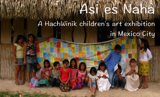 Visuel du projet Así es Nahá - HachWinik children's art goes to Mexico City