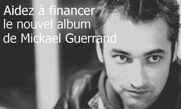 Visueel van project Aidez à financer l'album de Mickael Guerrand