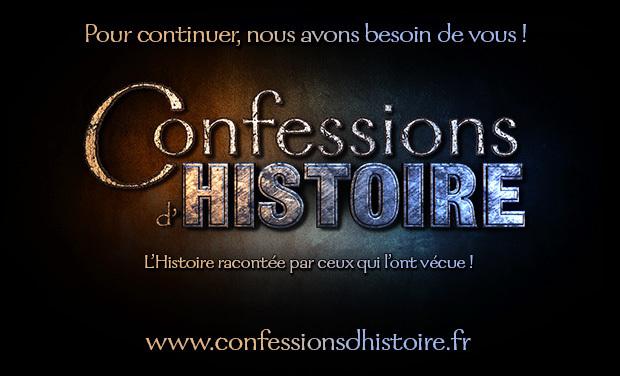 Visuel du projet Confessions d'Histoire, l'Histoire racontée par ceux qui l'ont vécue !