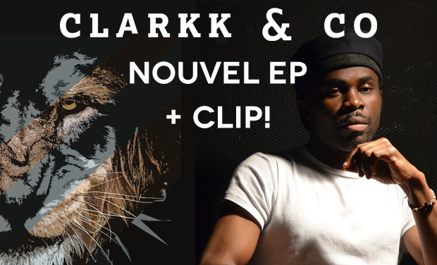 Project visual Clarkk and co. : Nouvel EP + Clip!
