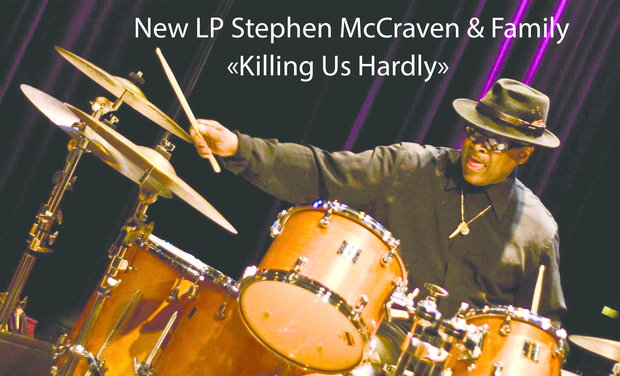 "Project visual New LP  Stephen McCraven ""Killing Us Hardly"""