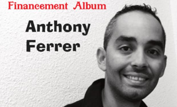 Visuel du projet Financement Album Anthony Ferrer