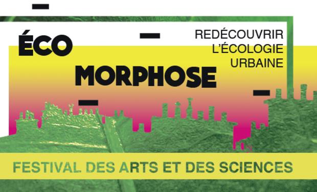 Visuel du projet Festival Éco Morphose - L'Art et la Science pour l'écologie urbaine
