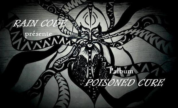 Visueel van project POISONED CURE le premier album de RAIN CODE