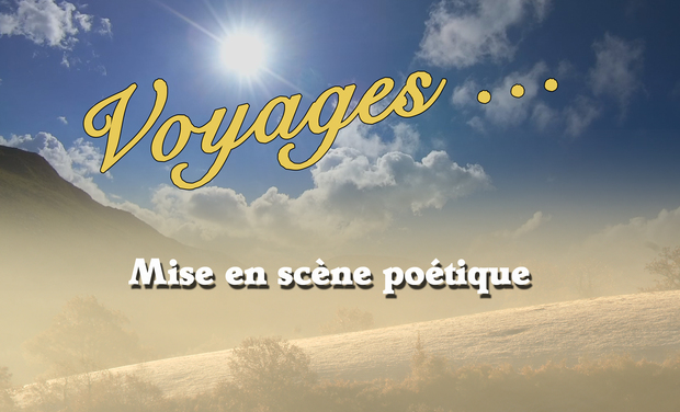 Visueel van project VOYAGES... mise en scène poétique