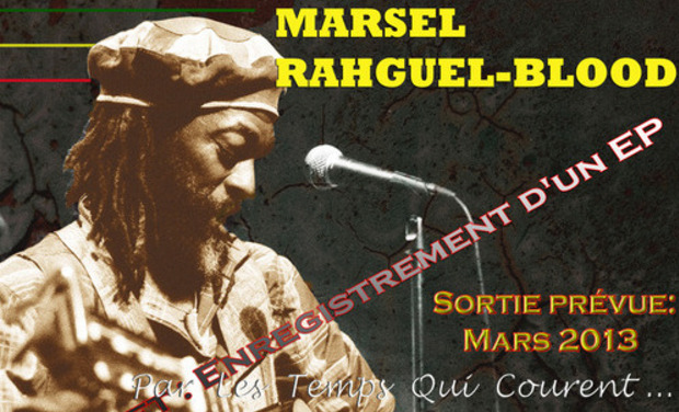Visueel van project Marsèl Rahguèl-Blood présente enregistrement EP«Par les temps qui courent »