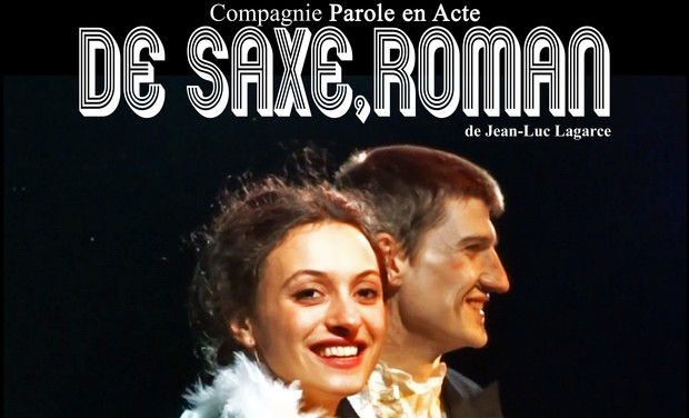 Visuel du projet Reprise du spectacle De Saxe, roman