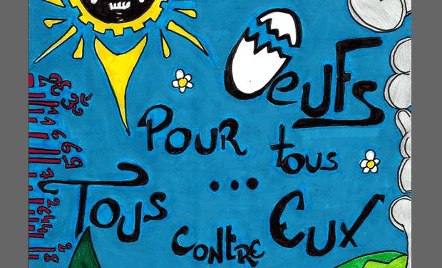 Visueel van project Oeufs pour Tous ... Tous contre Eux