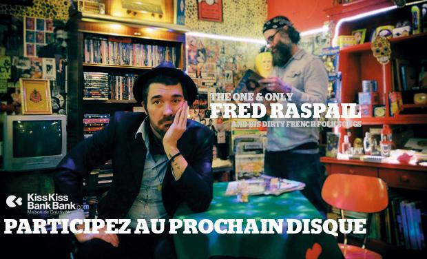 Visuel du projet FRED RASPAIL FAIT SON PROCHAIN ALBUM AVEC VOUS !