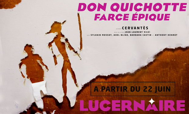 Visueel van project Don Quichotte - Farce épique au Lucernaire