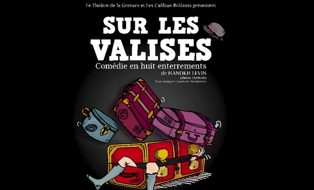 """Visuel du projet """"Sur les Valises"""" au Festival Off d'Avignon 2016"""