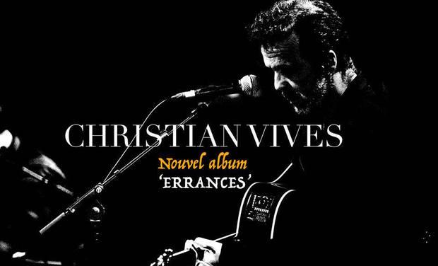Visuel du projet CHRISTIAN VIVES 'Errances' - Nouvel album