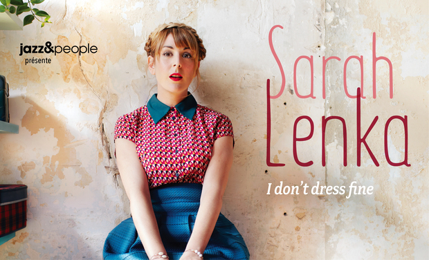 "Visuel du projet Sarah Lenka ""I Don't Dress Fine"""