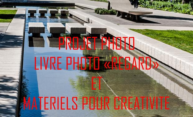 """Project visual PROJET PHOTO - LIVRE PHOTO """"REGARD"""" ET MATERIELS POUR CREATIVITE"""