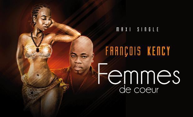 """Visuel du projet François Kèncy-Participez au financement de mon tout nouveau clip vidéo """"Femmes de coeur"""""""