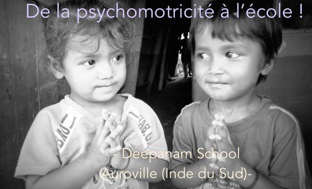 Visuel du projet De la psychomotricité à l'école ! - Deepanam School - Auroville (Inde) -
