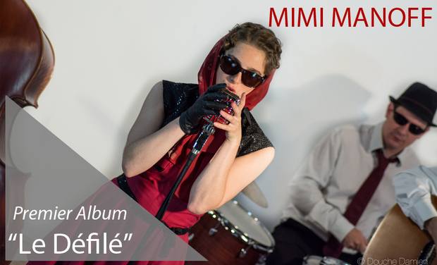 """Visuel du projet Mimi Manoff """"Le Défilé"""", premier album"""