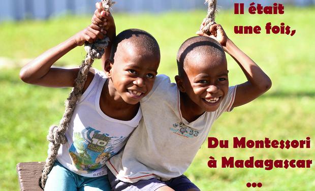 Visuel du projet Il était une fois, du Montessori à Madagascar