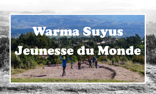 "Project visual Warma Suyus ""Jeunesse du Monde """