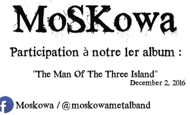 Visueel van project Soutenez MoSKowa pour leur 1er album The Man of the Three Island