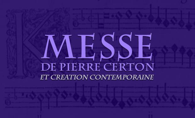 Visueel van project Messe de Pierre Certon (1568) et Création contemporaine