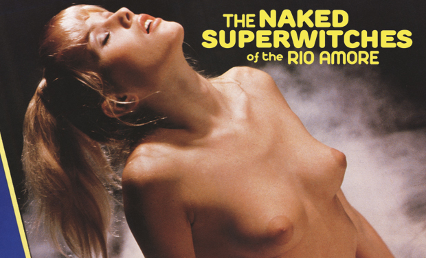 Project visual The Naked Superwitches Of The Rio Amore, by G. Heinz, 1980 porn soundtrack vinyl limited edition