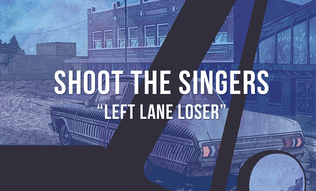 Project visual SHOOT THE SINGERS - Left Lane Loser