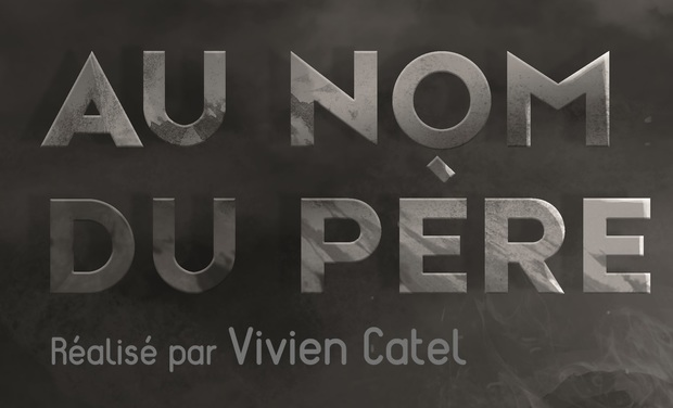 Project visual Court métrage ''Au Nom Du Père''