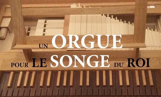 Visuel du projet Orgue pour le Songe du Roi