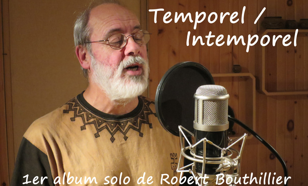 Visuel du projet Temporel/Intemporel - 1er album solo de Robert Bouthillier