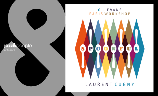 "Visueel van project Gil Evans Paris Workshop - Laurent Cugny ""Spoonful"""