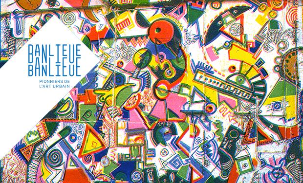 Visuel du projet Banlieue-Banlieue, pionniers de l'art urbain