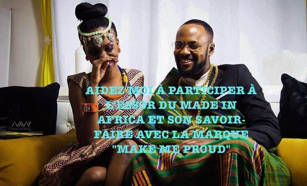 """Visuel du projet Aidez moi à participer à l'essor et la valorisation du Made in Africa et de son savoir faire avec la marque """"Make Me Proud"""""""