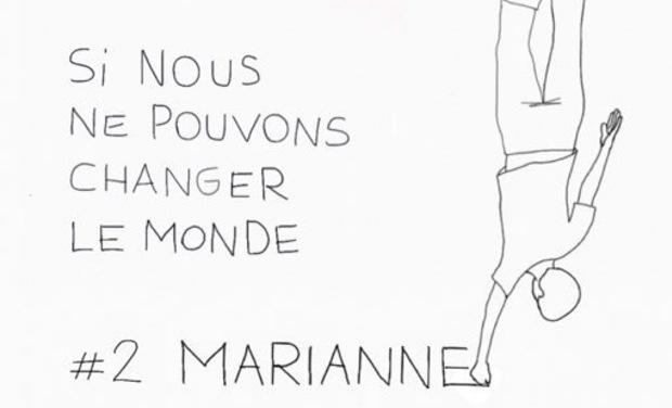 Visuel du projet Si nous ne pouvons changer le monde #2 MARIANNE